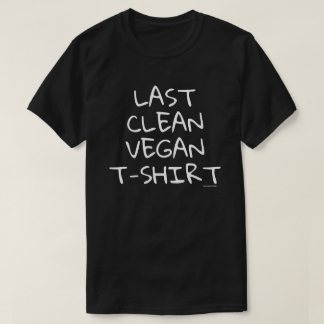 Last Clean Vegan T-Shirt
